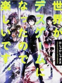 Sekai Ga Death Game Ni Natta No De Tanoshii Desu