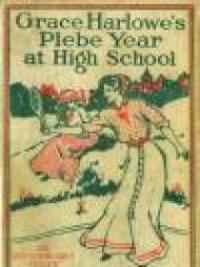 Grace Harlowe's Plebe Year At High School