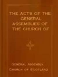 The Acts Of The General Assemblies Of The Church Of Scotland