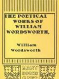 The Poetical Works Of William Wordsworth