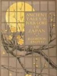 Ancient Tales and Folk-Lore of Japan