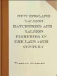 New England Salmon Hatcheries And Salmon Fisheries In The Late 19th Century
