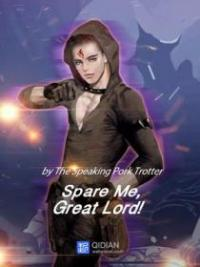 Spare Me, Great Lord!