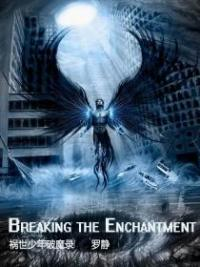 Breaking The Enchantment