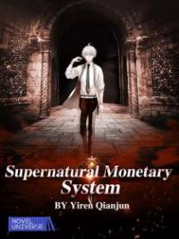 Supernatural Monetary System