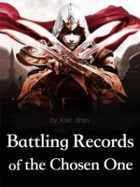 Battling Records Of The Chosen One