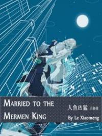Married To The Mermen King
