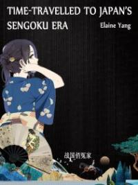 Time-travelled To Japan's Sengoku Era