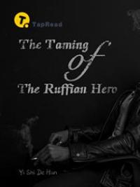The Taming Of The Ruffian Hero