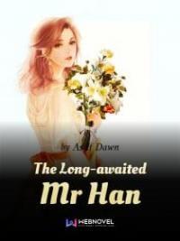 The Long-awaited Mr Han