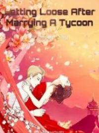 Letting Loose After Marrying A Tycoon