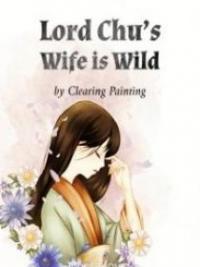 Lord Chu's Wife Is Wild