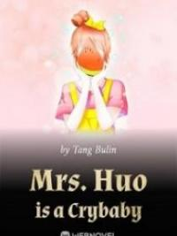 Mrs. Huo Is A Crybaby