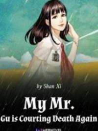 My Mr. Gu Is Courting Death Again