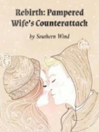 Rebirth: Pampered Wife's Counterattack