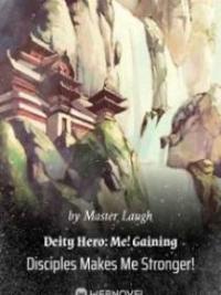 Deity Hero: Me! Gaining Disciples Makes Me Stronger!