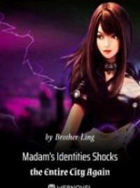 Madam's Identities Shocks The Entire City Again