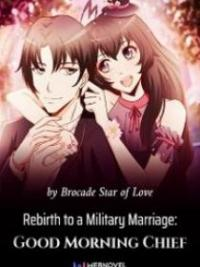 Rebirth To A Military Marriage: Good Morning Chief
