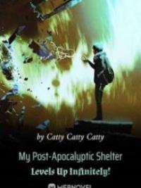 My Post-Apocalyptic Shelter Levels Up Infinitely!