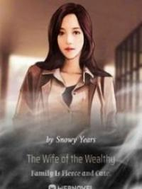 The Wife Of The Wealthy Family Is Fierce And Cute.